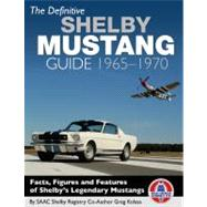 The Definitive Shelby Mustang Guide 65-70 by Kolasa, Greg, 9781934709979