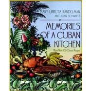 Memories of a Cuban Kitchen : More Than 200 Classic Recipes by Randelman, Mary Urrutia; Schwartz, Joan, 9780028609980