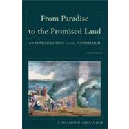 From Paradise to the Promised Land by Alexander, T. Desmond, 9780801039980