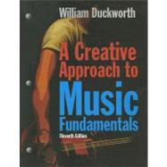 A Creative Approach to Music Fundamentals (Book Only) by Duckworth, William, 9780840029980