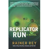 Replicator Run by Rey, Rainer, 9781620459980