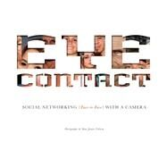 Eye Contact Social Networking, Face to Face, With a Camera by Fallon, Max James, 9781937359980