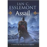 Assail A Novel of the Malazan Empire by Esslemont, Ian C., 9780765329981