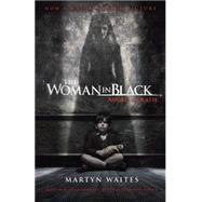 The Woman in Black: Angel of Death (Movie Tie-in Edition) by Waites, Martyn, 9780804169981