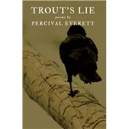 Trout's Lie by Everett, Percival L., 9781597099981
