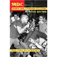 Mdc - Memoir from a Damaged Civilization by Dictor, Dave; Posner, Ron (CON), 9781933149981