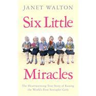 Six Little Miracles by Walton, Janet; Ettinger, Robert (CON), 9780091959982