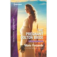 The Pregnant Colton Bride by Ferrarella, Marie, 9780373279982