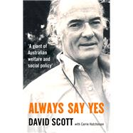 Always Say Yes by Scott, David, 9781743369982