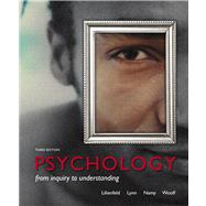 Psychology From Inquiry to Understanding by Lilienfeld, Scott O.; Lynn, Steven J; Namy, Laura L.; Woolf, Nancy J., 9780205959983
