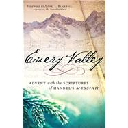 Every Valley: Advent With the Scriptures of Handel's Messiah by Blackwell, Albert L., 9780664259983