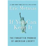 If You Can Keep It by Metaxas, Eric, 9781101979983