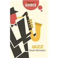 Jazz A Beginner's Guide by Nicholson, Stuart, 9781780749983
