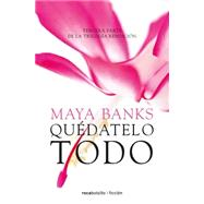 Quedatelo todo/ Taking it All by Banks, Maya; Suria, Scheherezade, 9788415729983