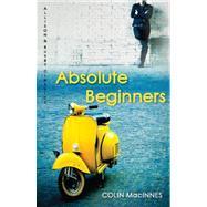 Absolute Beginners by MacInnes, Colin, 9780749009984