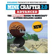 Minecrafter 2.0 Advanced: The Unofficial Guide to Minecraft & Other Building Games by Triumph Books LLC, 9781600789984