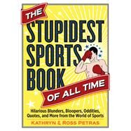 The Stupidest Sports Book of All Time by Petras, Kathryn; Petras, Ross, 9780761189985