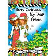 Merry Christmas, My Dear Friend by Toronto, Suzy, 9781598429985