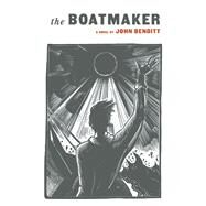 The Boatmaker by Benditt, John, 9781935639985