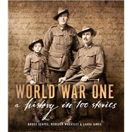 World War One by Scates, Bruce; James, Laura, 9780143799986