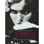 A History of Women Photographers by Rosenblum, Naomi, 9780789209986