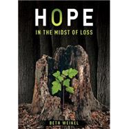 Hope in the Midst of Loss by Weikel, Beth, 9780898279986