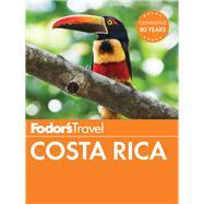 Fodor's Costa Rica by FODOR'S TRAVEL GUIDES, 9781101879986