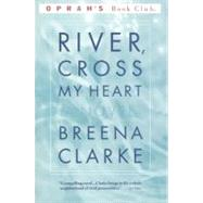 River, Cross My Heart by Clarke, Breena, 9780316899987