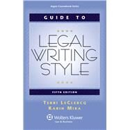 Guide To Legal Writing Style, Fifth Edition by Leclercq, Terri; Mika, Karin, 9780735599987