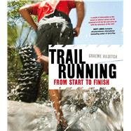Trail Running From Start to Finish by Hilditch, Graeme, 9781408179987
