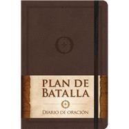 Plan de batalla, Diario de oración by Kendrick, Stephen; Kendrick, Alex, 9781433689987