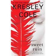 Sweet Ruin by Cole, Kresley, 9781451649987