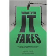 Whatever It Takes by Stohn, Stephen; Ward, Christopher (CON), 9781459739987