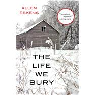 The Life We Bury by Eskens, Allen, 9781616149987