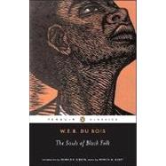 The Souls of Black Folk by Du Bois, W. E. B.; Gibson, Donald B.; Elbert, Monica E., 9780140189988