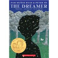 The Dreamer by Ryan, Pam Munoz; Sis, Peter; Ryan, Pam Muñoz, 9780439269988