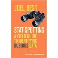 Stat-spotting: A Field Guide to Identifying Dubious Data by Best, Joel, 9780520279988