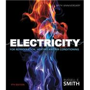 Electricity for Refrigeration, Heating, and Air Conditioning by Smith, Russell E., 9781285179988