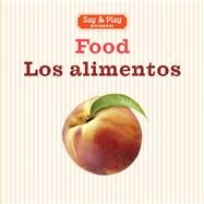 Food/Los Alimentos by Unknown, 9781454919988