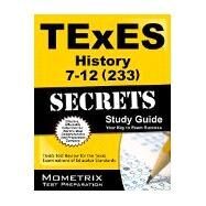 TExES History 7-12 (233) Secrets Study Guide by Texes Exam Secrets Test Prep Team (Editor), 9781627339988