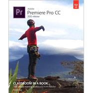 Adobe Premiere Pro CC Classroom in a Book (2015 release) by Jago, Maxim, 9780134309989