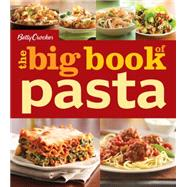 Betty Crocker the Big Book of Pasta by Crocker, Betty, 9780544579989
