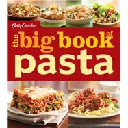 Betty Crocker the Big Book of Pasta by Crocker, Betty, 9780544579989