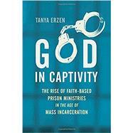 God in Captivity by ERZEN, TANYA, 9780807089989