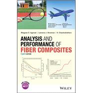 Analysis and Performance of Fiber Composites by Agarwal, Bhagwan D.; Broutman, Lawrence J.; Chandrashekhara, K., 9781119389989
