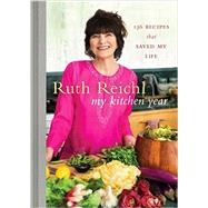 My Kitchen Year by REICHL, RUTH, 9781400069989