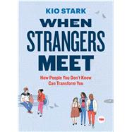 When Strangers Meet by Stark, Kio, 9781501119989