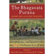 The Bhagavata Purana: Sacred Text and Living Tradition 9780231149990N