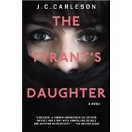 The Tyrant's Daughter by CARLESON, J.C., 9780449809990