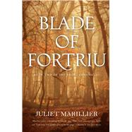 Blade of Fortriu Book Two of The Bridei Chronicles by Marillier, Juliet, 9780765309990